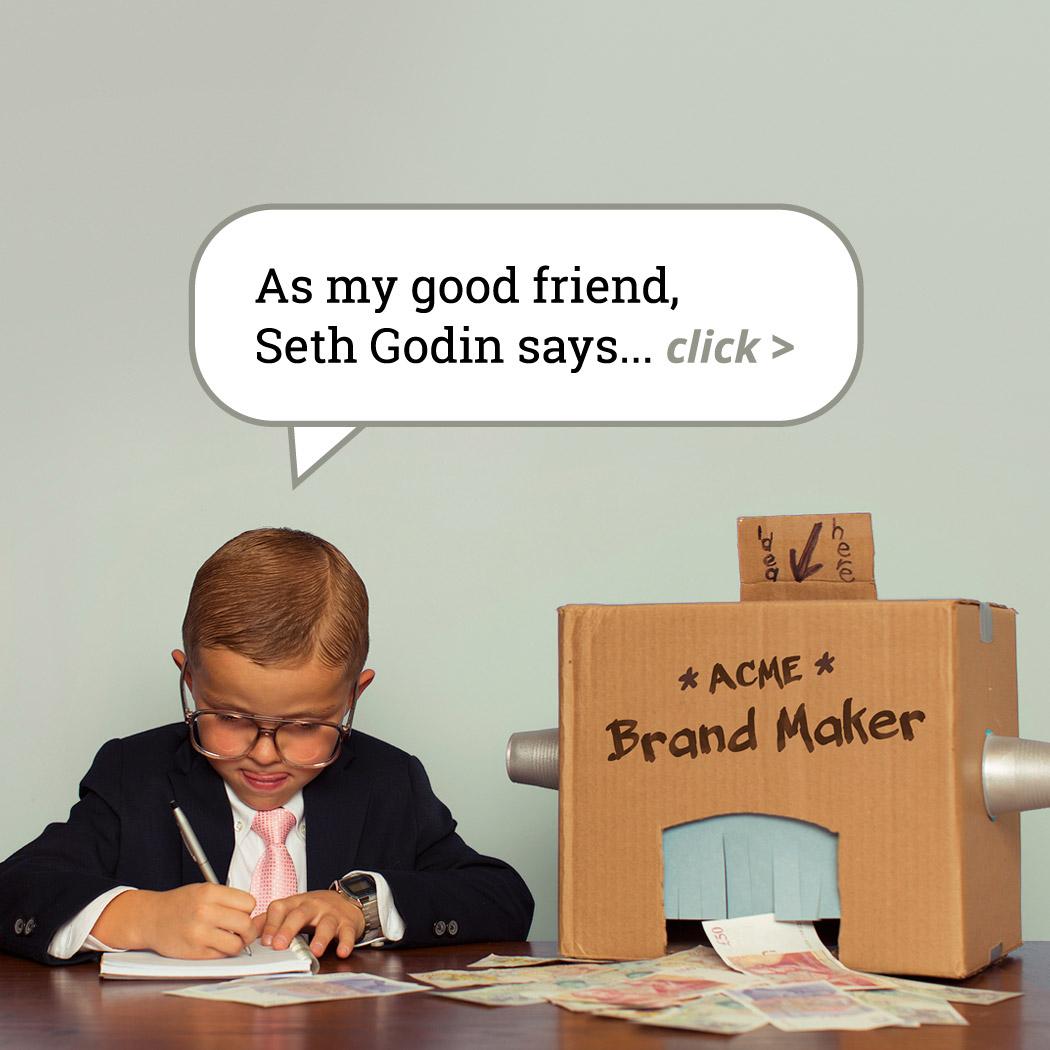 Seth Godin says...